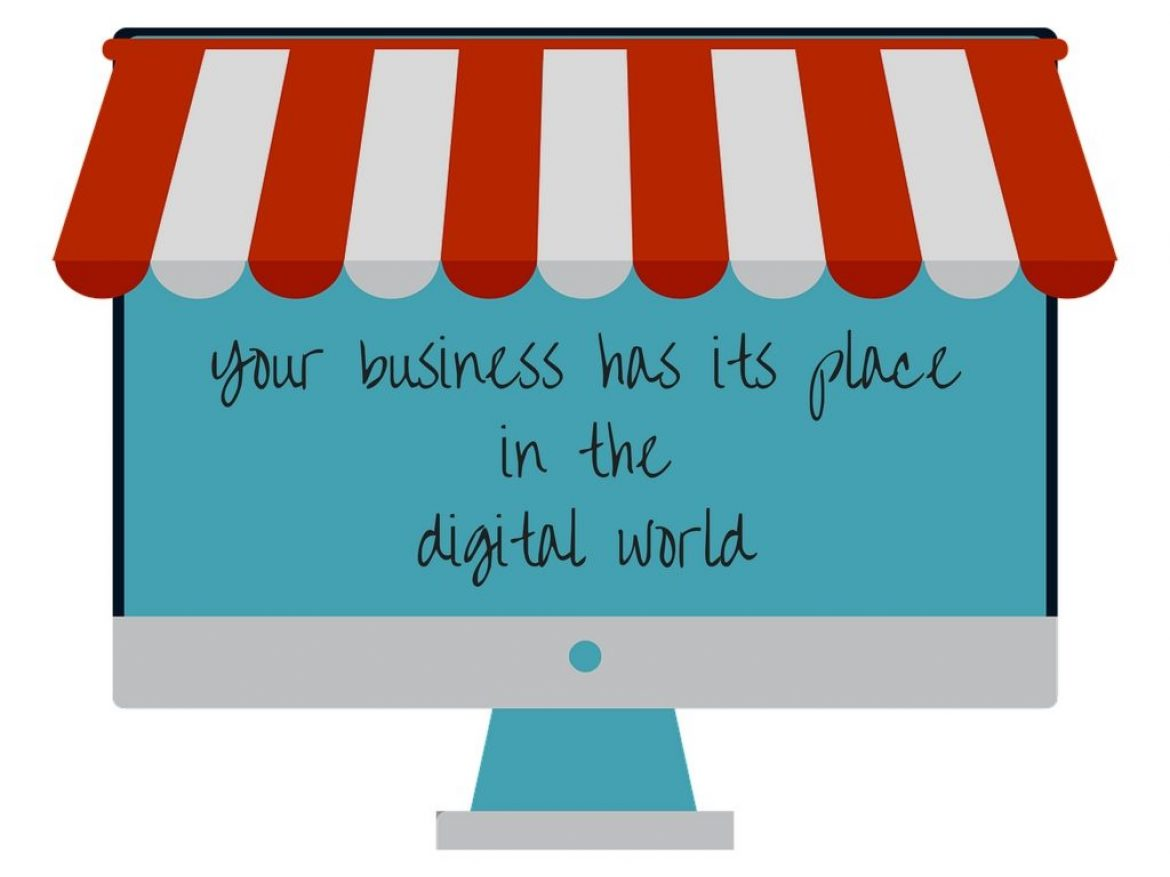 Your Business has its Place in the Digital World